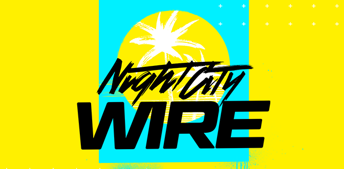 Cyberpunk 2077 Updates: Night City Wire Episode 2